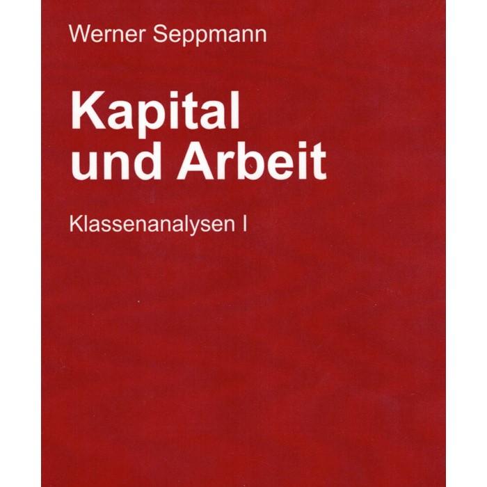 Seppmann_Werner_Kapital und Arbeit